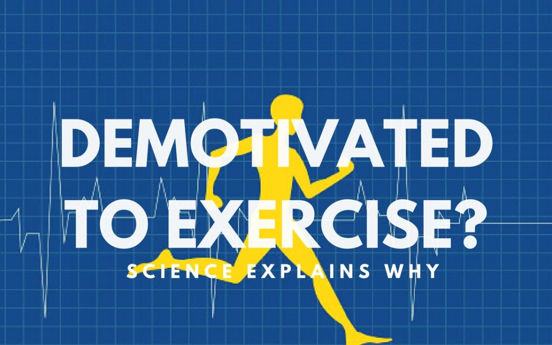 Demotivated to Exercise? Science explains Why