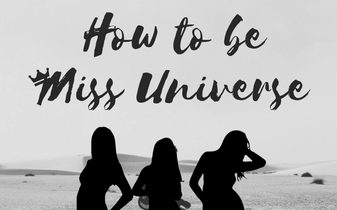 How to be Miss Universe